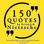 150 Quotes by Friedrich Nietzsche (Great Philosophers and Their Inspiring Thoughts) | Friedrich Nietzsche