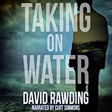 Taking on Water Audiobook by David Rawding Narrated by Curt Simmons
