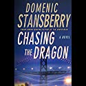 Chasing the Dragon: A North Beach Mystery (       UNABRIDGED) by Domenic Stansberry Narrated by Jonathan Davis