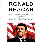 Ronald Reagan   John Patrick Diggins
