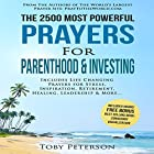 The 2500 Most Powerful Prayers for Parenthood & Investing: Includes Life Changing Prayers for Stress, Inspiration, Retirement, Healing, Leadership & More Hörbuch von Toby Peterson, Jason Thomas Gesprochen von: Denese Steele, John Gabriel, David Spector