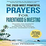 The 2500 Most Powerful Prayers for Parenthood & Investing: Includes Life Changing Prayers for Stress, Inspiration, Retirement, Healing, Leadership & More | Toby Peterson,Jason Thomas