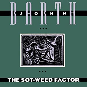 The Sot-Weed Factor | [John Barth]