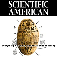 Scientific American: Everything You Know about Calories is Wrong (       UNABRIDGED) by Rob Dunn Narrated by Mark Moran