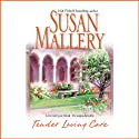 Tender Loving Care (       UNABRIDGED) by Susan Mallery Narrated by Gayle Hendrix