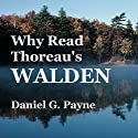 Why Read Thoreau's 'Walden'? (       UNABRIDGED) by Daniel G. Payne Narrated by JB Thomas