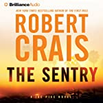 The Sentry: An Elvis Cole - Joe Pike Novel, Book 14 (       ABRIDGED) by Robert Crais Narrated by Luke Daniels