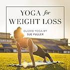 Yoga for Weight Loss Rede von Sue Fuller Gesprochen von: Sue Fuller