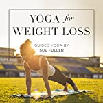Yoga for Weight Loss | Sue Fuller