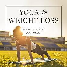 Yoga for Weight Loss Discours Auteur(s) : Sue Fuller Narrateur(s) : Sue Fuller