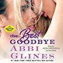 The Best Goodbye Audiobook by Abbi Glines Narrated by Jason Carpenter, Olivia Song