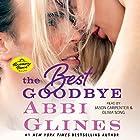 The Best Goodbye (       ungekürzt) von Abbi Glines Gesprochen von: Jason Carpenter, Olivia Song