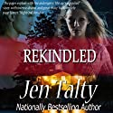 Rekindled (       UNABRIDGED) by Jen Talty Narrated by Anne Johnstonbrown