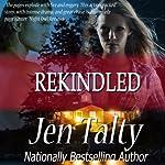 Rekindled   Jen Talty