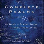 The Complete Psalms: The Book of Prayer Songs in a New Translation | Pamela Greenberg,Susannah Heschel (foreword)