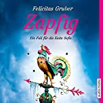 Zapfig: Ein Fall für die Kalte Sofie (Die Kalte Sofie 4) | Felicitas Gruber