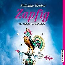 Zapfig: Ein Fall für die Kalte Sofie (Die Kalte Sofie 4) Hörbuch von Felicitas Gruber Gesprochen von: Tatjana Pokorny