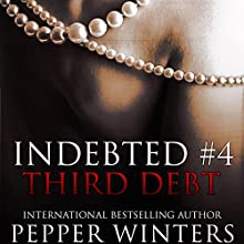 Third Debt: Indebted, Book 4 Audiobook by Pepper Winters Narrated by Kylie C. Stewart, Will M. Watt
