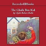 The Chalk Box Kid | Clyde Robert Bulla