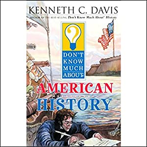 Don't Know Much About American History Hörbuch