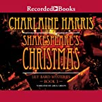 Shakespeare's Christmas: The Lily Bard Mysteries, Book 3 (       UNABRIDGED) by Charlaine Harris Narrated by Julia Gibson
