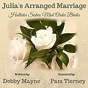 Julia's Arranged Marriage: Hollister Sisters Mail Order Brides | Debby Mayne
