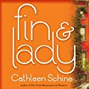 Fin & Lady: A Novel (       UNABRIDGED) by Cathleen Schine Narrated by Anne Twomey