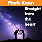 Straight from the Heart: 20 Radio Listeners' Real Life Stories Hörbuch von Mark Keen Gesprochen von: Mark Keen