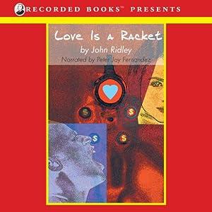 Love Is a Racket | [John Ridley]