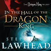 In the Hall of the Dragon King: Dragon King Trilogy, Book 1 | [Stephen R. Lawhead]