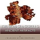 Ancient Artifacts: The Dead Sea Scrolls Hörbuch von  Charles River Editors Gesprochen von: Glenn Jerald Koster, Jr.