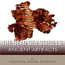 Ancient Artifacts: The Dead Sea Scrolls (       UNABRIDGED) by Charles River Editors Narrated by Glenn Jerald Koster, Jr.