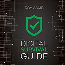 Digital Survival Guide Audiobook by Roy Camp Narrated by Tom Parks
