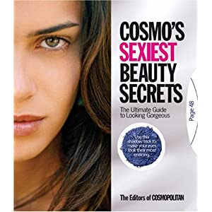 Cosmo's Sexiest Beauty Secrets: The Ultimate Guide to Looking Gorgeous [Paperback]