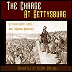 The Charge at Gettysburg | Henry Cabot Lodge,Theodore Roosevelt