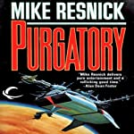 Purgatory: The Galactic Comedy, Book 2 (       UNABRIDGED) by Mike Resnick Narrated by Evan Greenberg