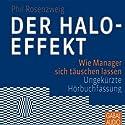 Der Halo-Effekt. Wie Manager sich täuschen lassen Hörbuch von Phil Rosenzweig Gesprochen von: Gilles Karolyi, Sonngard Dressler