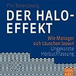 Der Halo-Effekt. Wie Manager sich täuschen lassen | Phil Rosenzweig