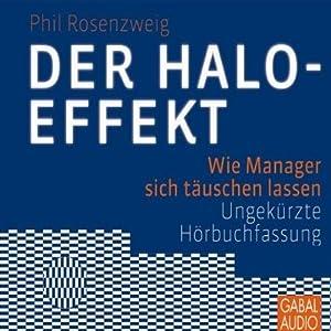 Der Halo-Effekt. Wie Manager sich täuschen lassen Hörbuch