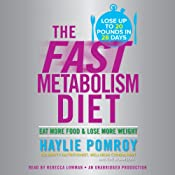 The Fast Metabolism Diet: Eat More Food and Lose More Weight | [Haylie Pomroy]