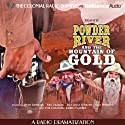 Powder River and the Mountain of Gold: A Radio Dramatization  by Jerry Robbins Narrated by Jerry Robbins, Lincoln Clark