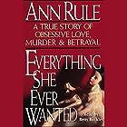Everything She Ever Wanted Hörbuch von Ann Rule Gesprochen von: Betty Buckley
