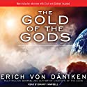 The Gold of the Gods (       UNABRIDGED) by Erich von Daniken Narrated by Danny Campbell