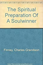 The spiritual preparation of a soulwinner…