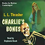 Charlie's Bones | L. L. Thrasher