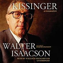 Kissinger: A Biography | Livre audio Auteur(s) : Walter Isaacson Narrateur(s) : Malcolm Hillgartner