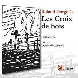 Les croix de bois Audiobook
