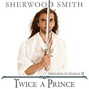 Twice a Prince: Sasharia En Garde! Book 2 | Sherwood Smith