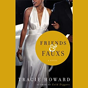 Friends & Fauxs: A Novel | [Tracie Howard]