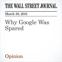 Why Google Was Spared (       UNABRIDGED) by L. Gordon Crovitz Narrated by Ken Borgers